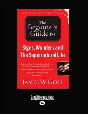 Signs, Wonders and the Supernatural Life