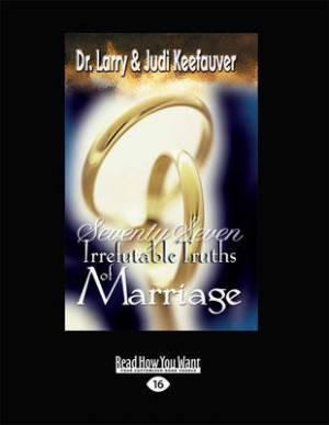 Seventy Seven Irrefutable Truths of Marriage