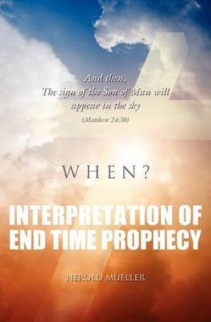 Interpretation of End Time Prophecy