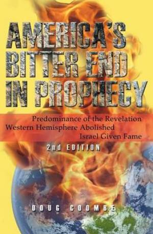 America's Bitter End in Prophecy (Second Edition)