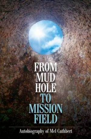 From Mudhole to Mission Field