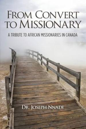 From Convert to Missionary: A Tribute to African Missionaries in Canada