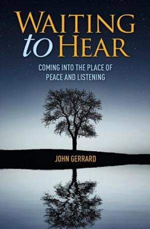 Waiting to Hear: Coming into the Place of Peace and Listening