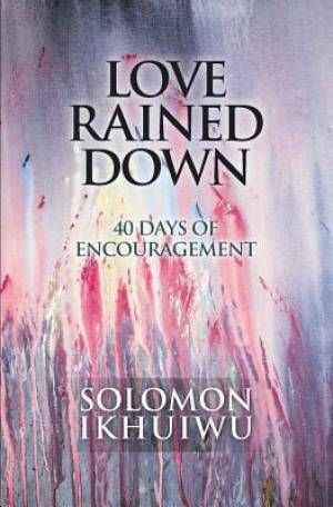Love Rained Down: 40 Days of Encouragement