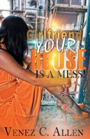 Girlfriend, Your House Is a Mess