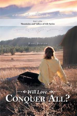 Will Love Conquer All? - Mountains and Valleys of Life