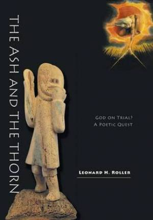 The Ash and the Thorn - God on Trial? a Poetic Quest