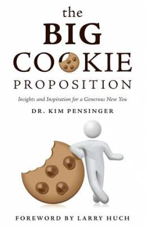 The Big Cookie Proposition - Insights and Inspiration for a Generous New You