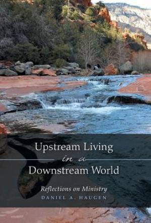 Upstream Living in a Downstream World