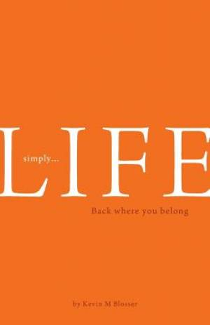 Simply... Life: Back where you belong