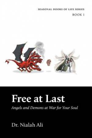 Free At Last: Angels and Demons at war for your soul