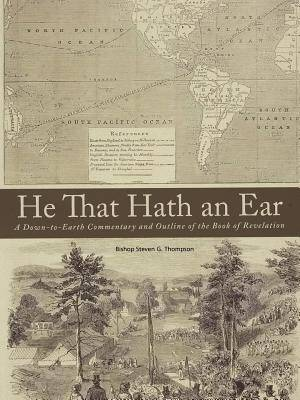 He That Hath an Ear: A Down-to-Earth Commentary and Outline of the Book of Revelation