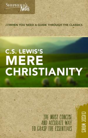 Shepherd's Notes: C.S. Lewis'S Mere Christianity