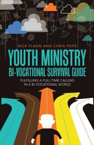 Youth Ministry Bi-Vocational Survival Guide