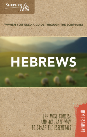 Shepherd's Notes: Hebrews