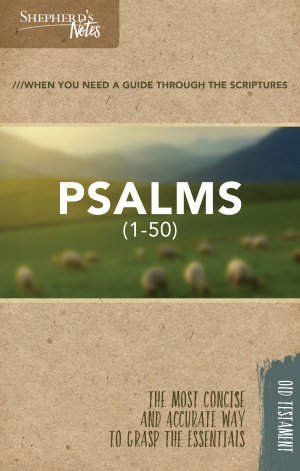 Shepherd's Notes: Psalms 1-50