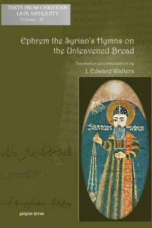 Ephrem the Syrian's Hymns on the Unleavened Bread