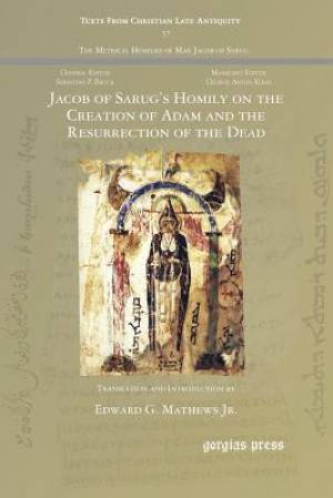 Jacob of Sarug's Homily on the Creation of Adam and the Resurrection of the Dead