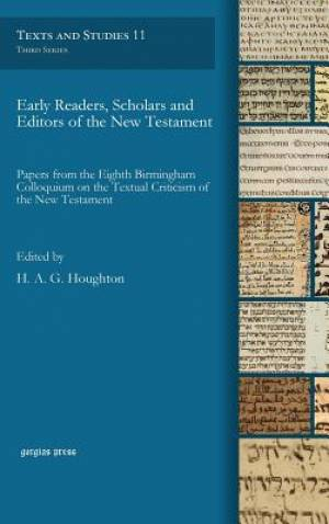 Early Readers, Scholars and Editors of the New Testament