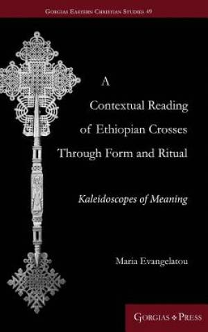 A Contextual Reading of Ethiopian Crosses Through Form and Ritual