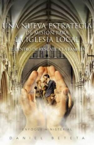 Una Nueva Estrategia de Mision Para La Iglesia Local
