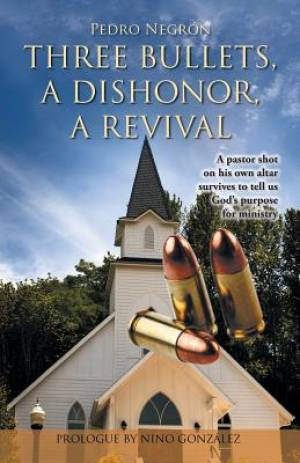 Three Bullets, a Dishonor, a Revival