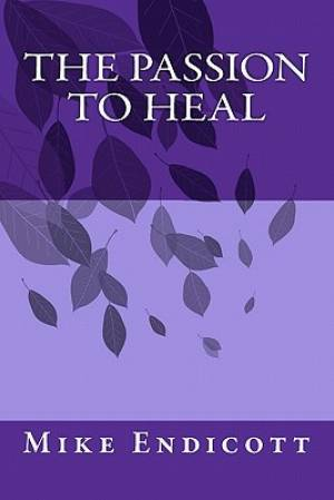 Passion To Heal, The