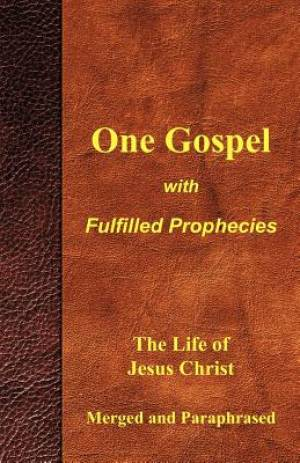 One Gospel with Fulfilled Prophecies