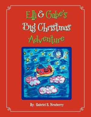 Elli & Gabe's Big Christmas Adventure