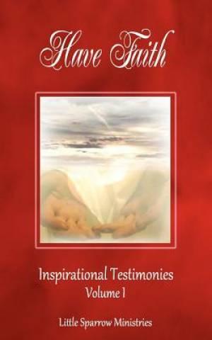 Have Faith, Inspirational Testimonies