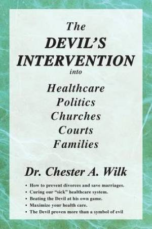 The Devil's Intervention into Healthcare, Politics, Churches, Courts, Families