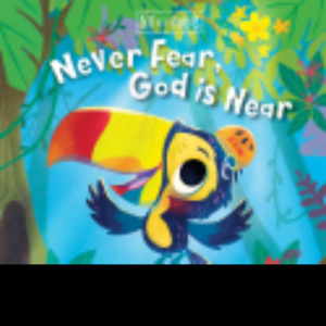 Never Fear, God Is Near