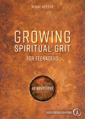 Growing Spiritual Grit For Teenagers