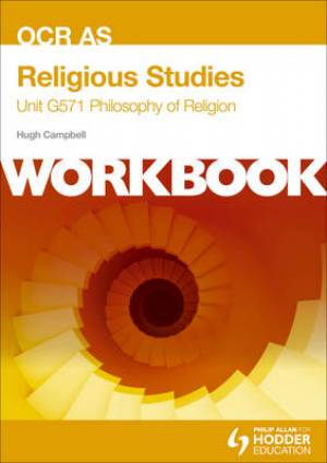OCR AS Religious Studies Unit G571 Workbook: Philosophy of Religion Workbook