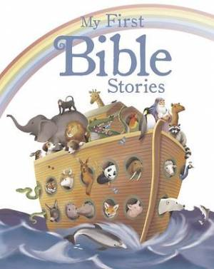 My First Bible Stories - a Beautifully Illustrated Introduction to the Bible for Young Children