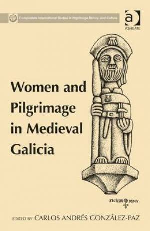 Women and Pilgrimage in Medieval Galicia