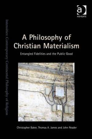A Philosophy of Christian Materialism