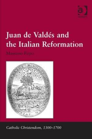 Juan de Valdas and the Italian Reformation