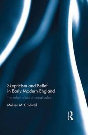 Skepticism and Belief in Early Modern England