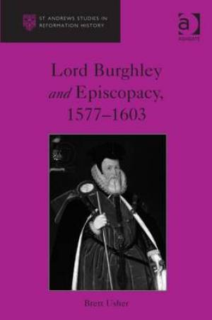 Lord Burghley and Episopacy, 1577-1603
