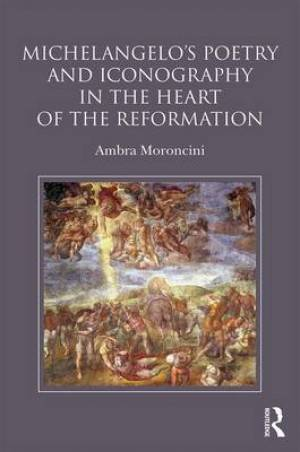 Michelangelo's Poetry and Iconography in the Heart of the Reformation