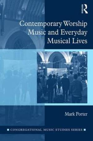 Contemporary Worship Music and Everyday Lives