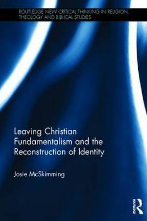 Leaving Christian Fundamentalism and the Re-Construction of Identity