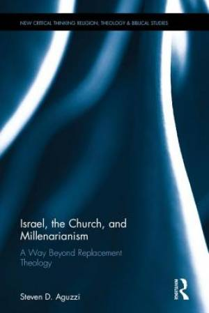 Israel, the Church, and Millenarianism
