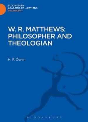 W. R. Matthews: Philosopher and Theologian
