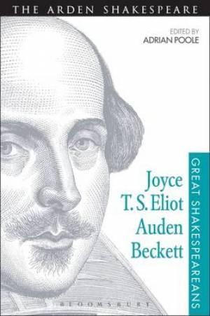 Joyce, T. S. Eliot, Auden, Beckett