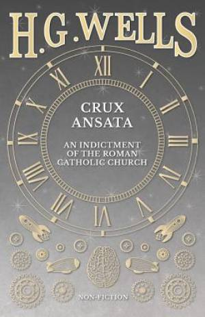 Crux Ansata - An Indictment of the Roman Catholic Church