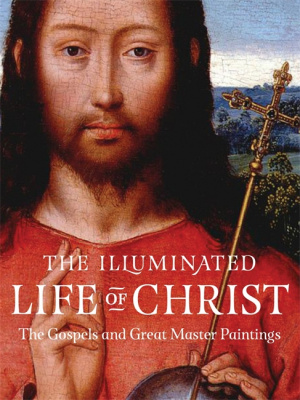The Illuminated Life of Christ
