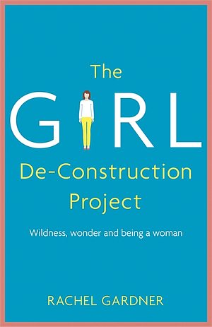 The Girl De-Construction Project