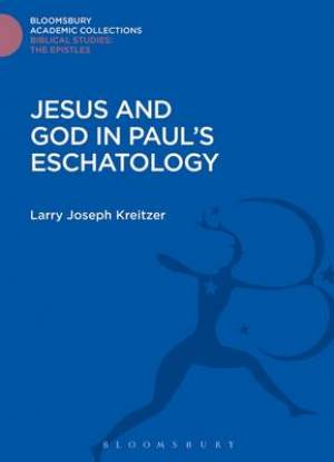 Jesus and God in Paul's Eschatology
